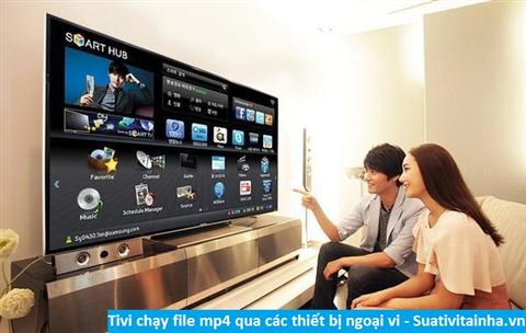 Tivi chạy file mp4 qua các thiết bị ngoại vi