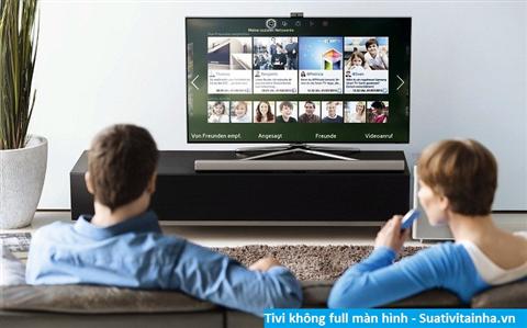 Tivi không full màn hình