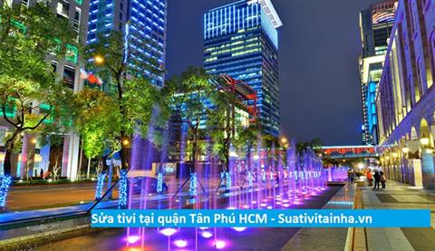 Sửa chữa tivi tại quận Tân Phú - Sửa tivi LED LCD ở Tân Phú