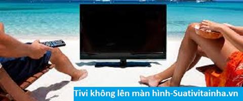 Tivi không lên màn hình