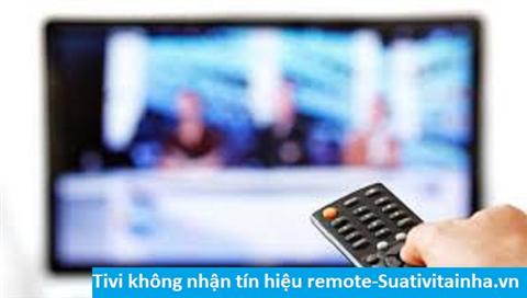 Tivi không nhận tín hiệu remote