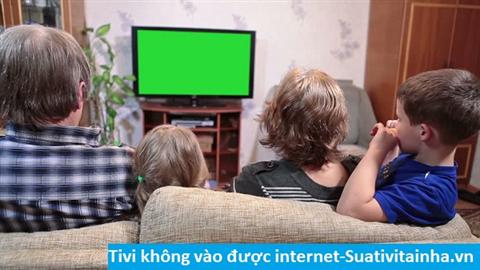 Tivi không vào được internet