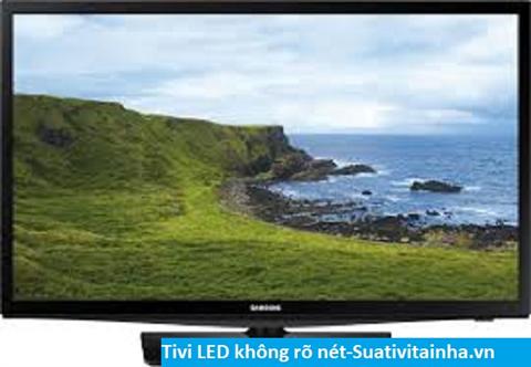 Tivi LED không rõ nét