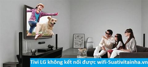Tivi LG không kết nối được wifi.