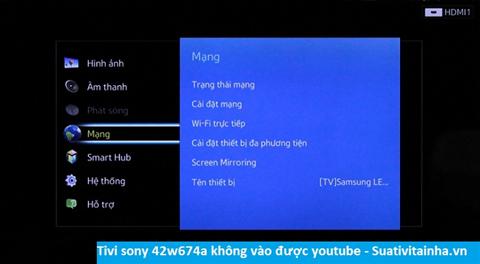 Tivi sony 42W674A không vào được youtube