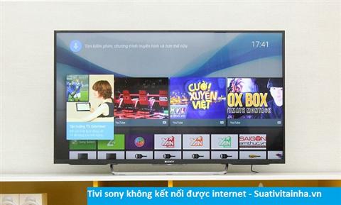 Tivi sony không kết nối được internet