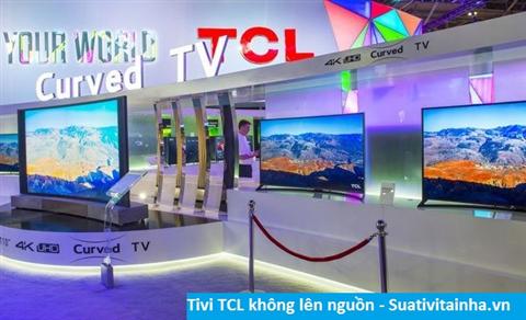 Tivi TCL không lên nguồn