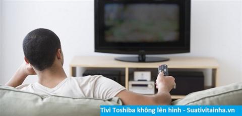 Tivi Toshiba không lên hình
