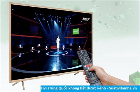 Tivi Trung Quốc không bắt được kênh